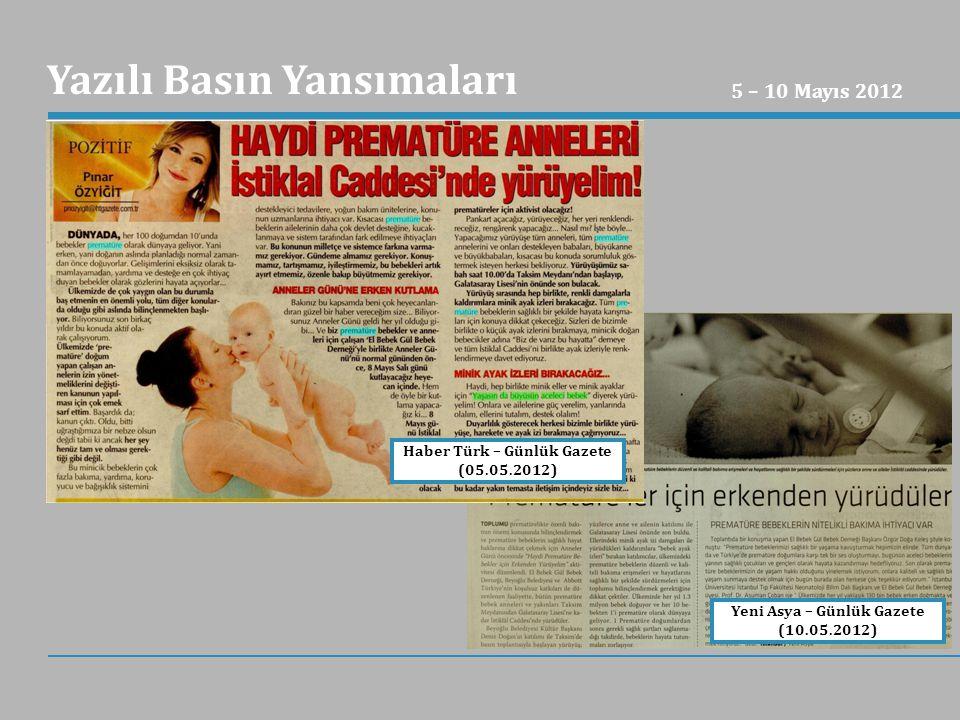 Haber Türk – Günlük Gazete (05.05.2012) Yazılı Basın Yansımaları 5 – 10 Mayıs 2012 Yeni Asya – Günlük Gazete (10.05.2012)