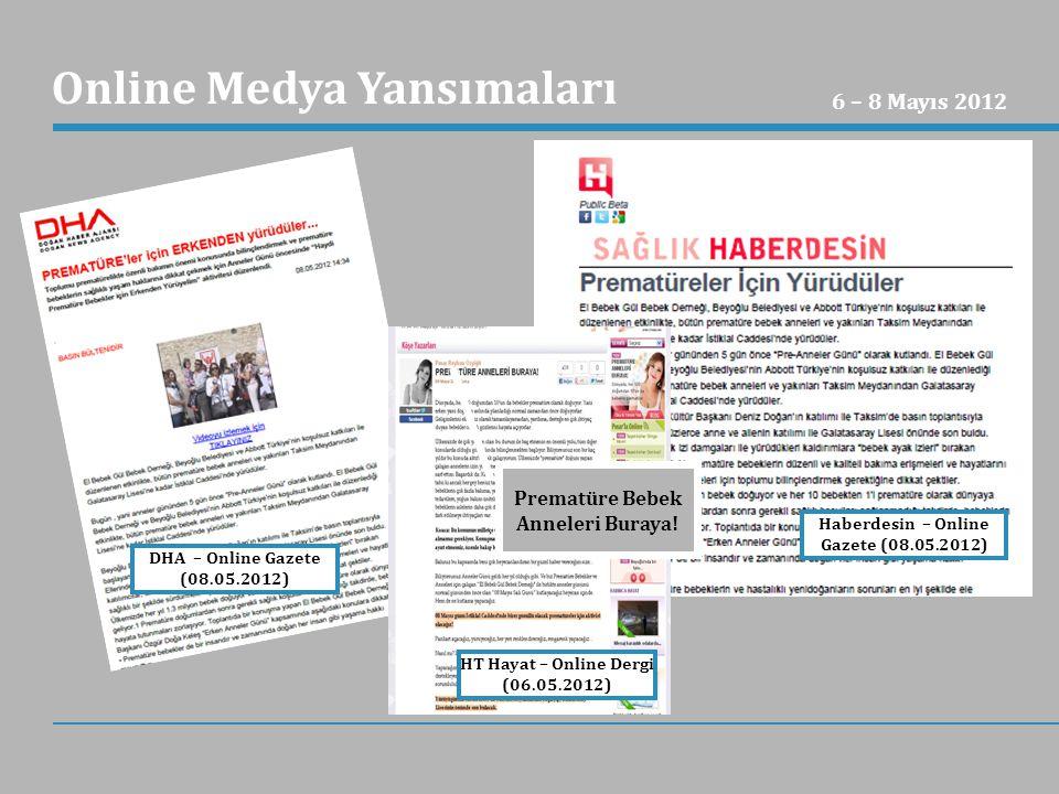 DHA – Online Gazete (08.05.2012) Haberdesin – Online Gazete (08.05.2012) 6 – 8 Mayıs 2012 Online Medya Yansımaları HT Hayat – Online Dergi (06.05.2012