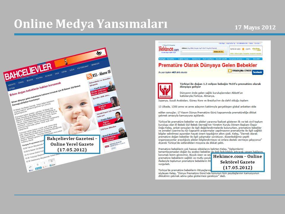 Online Medya Yansımaları Bahçelievler Gazetesi – Online Yerel Gazete (17.05.2012) Hekimce.com – Online Sektörel Gazete (17.05.2012) 17 Mayıs 2012