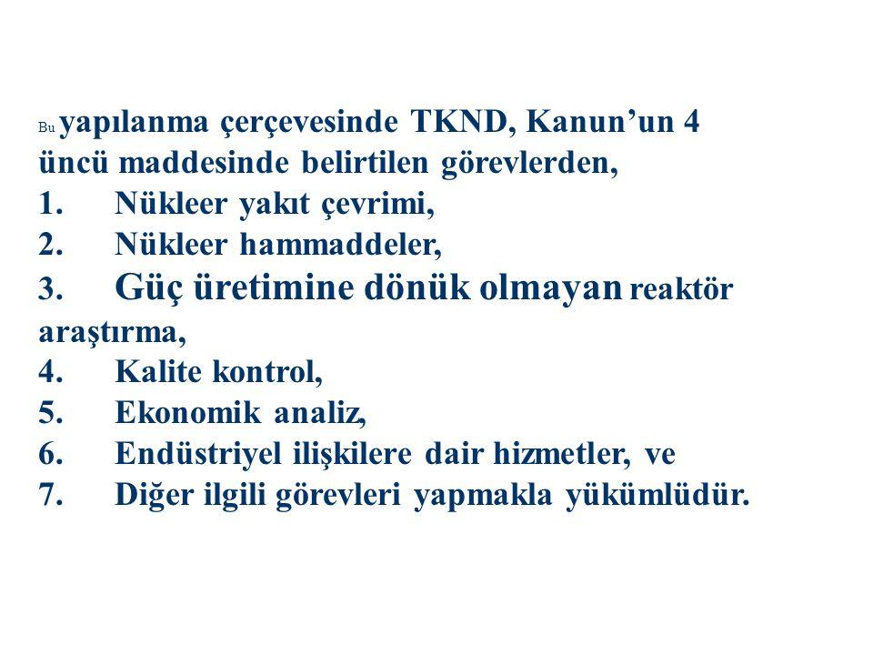Bu yapılanma çerçevesinde TKND, Kanun'un 4 üncü maddesinde belirtilen görevlerden, 1.