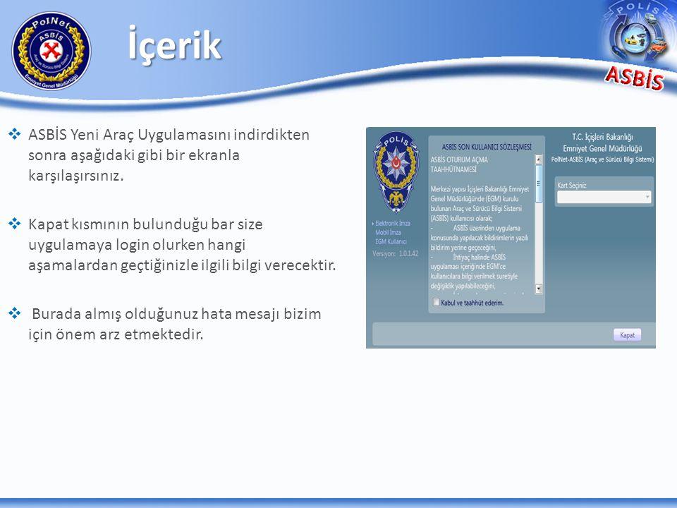   ASBİS Yeni Araç Uygulamasını indirdikten sonra aşağıdaki gibi bir ekranla karşılaşırsınız.   Kapat kısmının bulunduğu bar size uygulamaya login