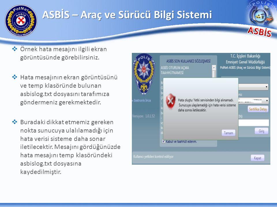   Örnek hata mesajını ilgili ekran görüntüsünde görebilirsiniz.   Hata mesajının ekran görüntüsünü ve temp klasöründe bulunan asbislog.txt dosyası