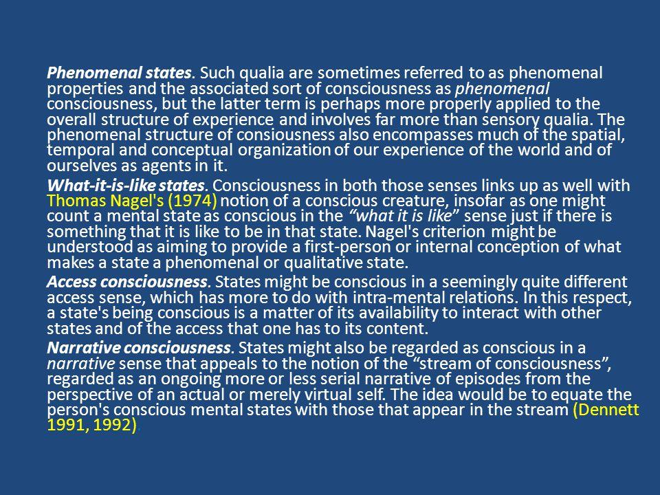 Durum bilinci (State consciousness) Bilinçli bir zihni durum kavramı, birbirinden farklı olmakla birlikte birbiriyle ilişkili anlamlara gelir. En az a