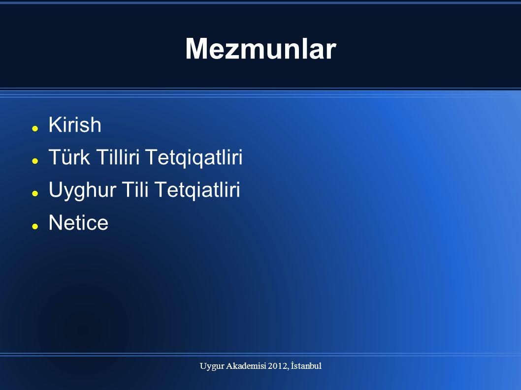 Uygur Akademisi 2012, İstanbul Kirish Tebi til tetqiqati ve Komputer Komputer bilen til tecime qilish Tetqiqatning bashlinishi ve tereqqiyati Tar cehettiki tercime sistemliri Bir-birige yiqin tillar otursida tercime qilidighan sistemler Bir-bridin yiraq tillar otursidiki tercime sistemliri