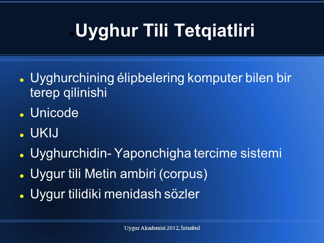 Uygur Akademisi 2012, İstanbul Uyghur Tili Tetqiatliri Uyghurchining élipbelering komputer bilen bir terep qilinishi Unicode UKIJ Uyghurchidin- Yaponc