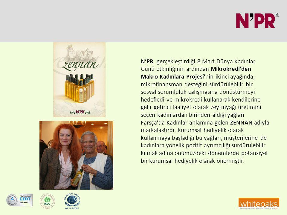 N'PR, gerçekleştirdiği 8 Mart Dünya Kadınlar Günü etkinliğinin ardından Mikrokredi'den Makro Kadınlara Projesi'nin ikinci ayağında, mikrofinansman desteğini sürdürülebilir bir sosyal sorumluluk çalışmasına dönüştürmeyi hedefledi ve mikrokredi kullanarak kendilerine gelir getirici faaliyet olarak zeytinyağı üretimini seçen kadınlardan birinden aldığı yağları Farsça'da Kadınlar anlamına gelen ZENNAN adıyla markalaştırdı.