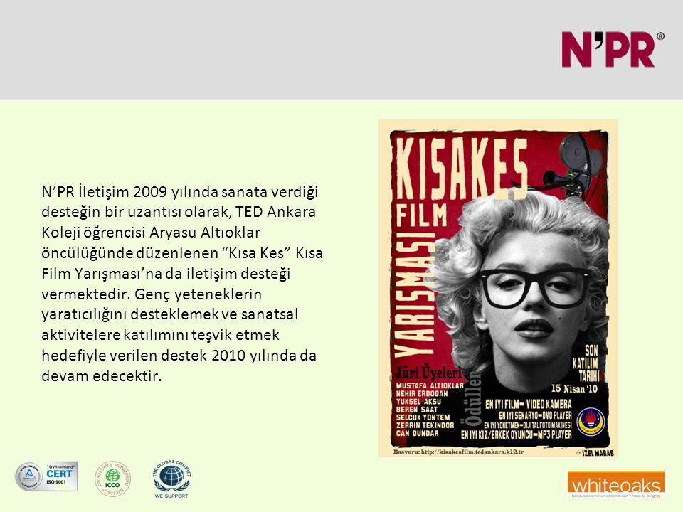 N'PR İletişim 2009 yılında sanata verdiği desteğin bir uzantısı olarak, TED Ankara Koleji öğrencisi Aryasu Altıoklar öncülüğünde düzenlenen Kısa Kes Kısa Film Yarışması'na da iletişim desteği vermektedir.