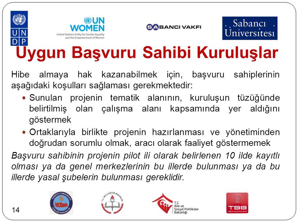 Uygun Başvuru Sahibi Kuruluşlar Hibe almaya hak kazanabilmek için, başvuru sahiplerinin aşağıdaki koşulları sağlaması gerekmektedir: Sunulan projenin