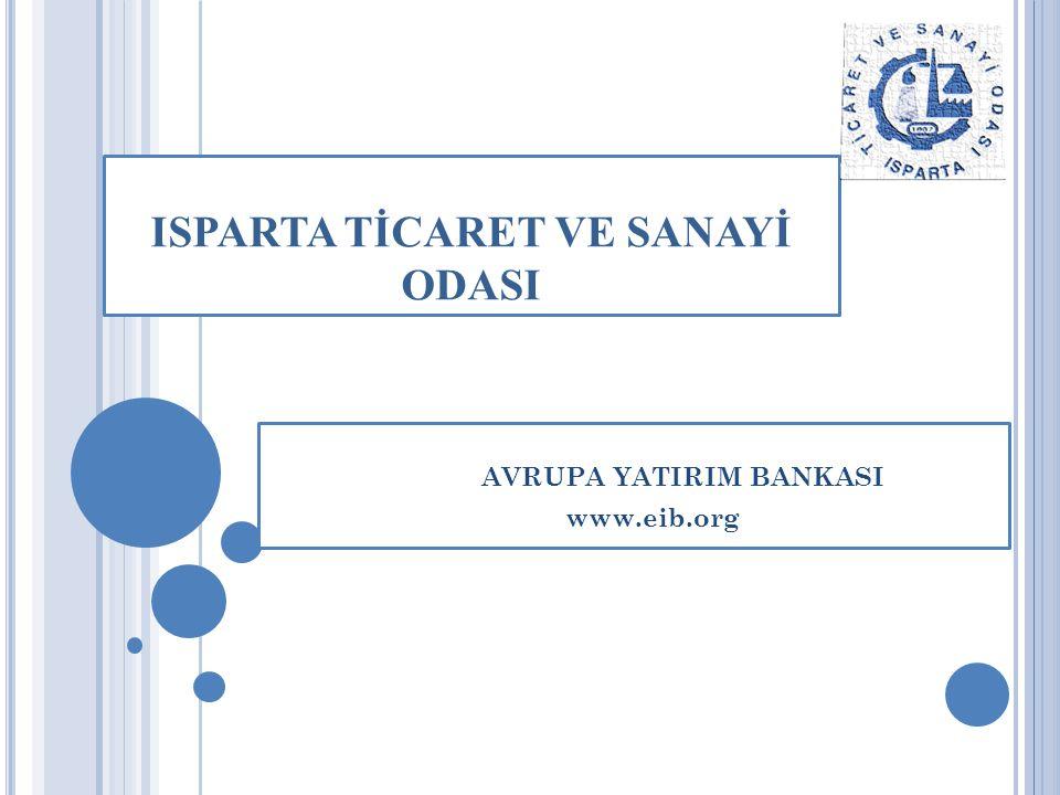 ISPARTA TİCARET VE SANAYİ ODASI AVRUPA YATIRIM BANKASI www.eib.org