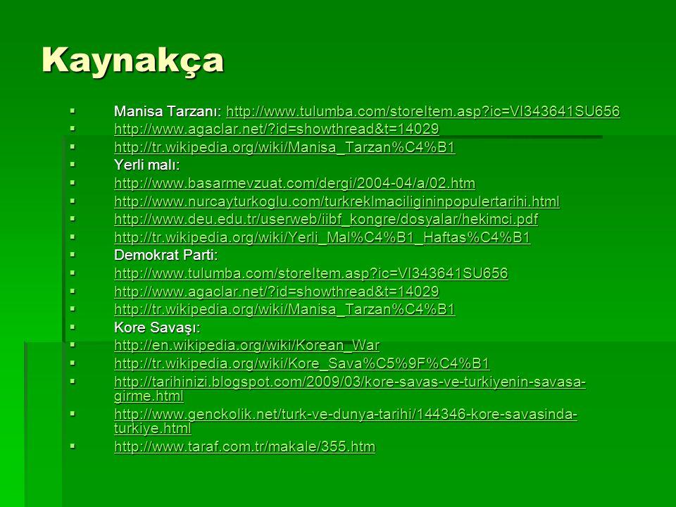 Kaynakça  Manisa Tarzanı: http://www.tulumba.com/storeItem.asp?ic=VI343641SU656 http://www.tulumba.com/storeItem.asp?ic=VI343641SU656  http://www.ag