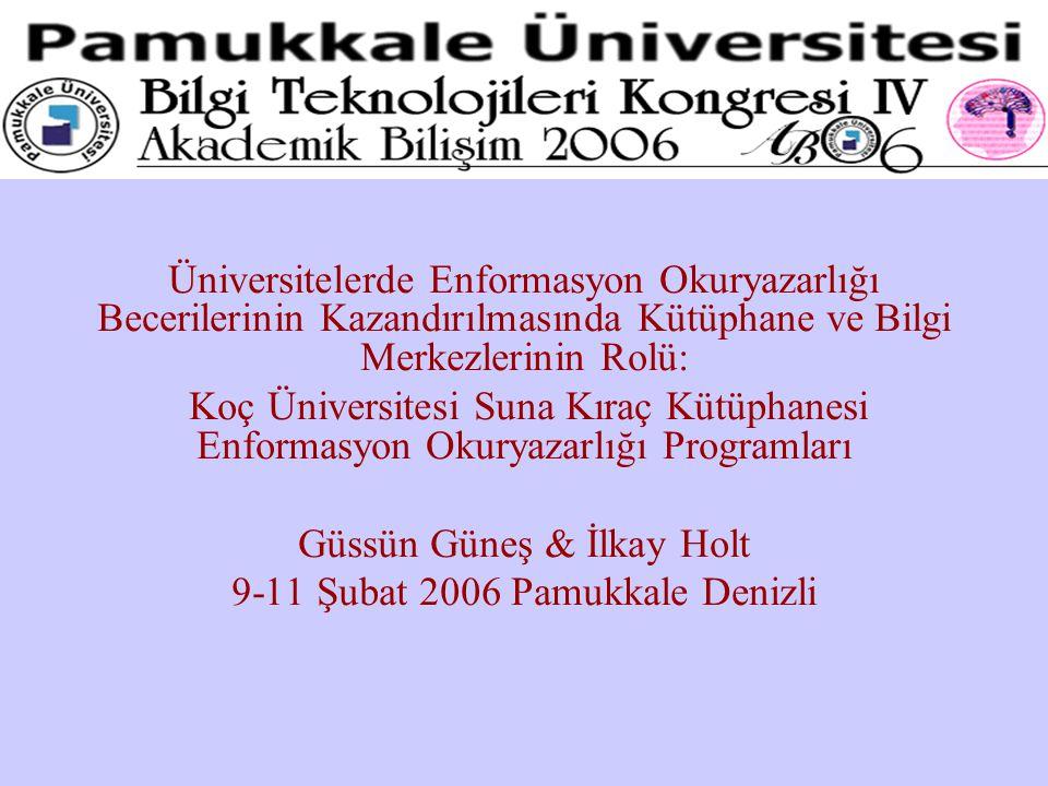 Üniversitelerde Enformasyon Okuryazarlığı Becerilerinin Kazandırılmasında Kütüphane ve Bilgi Merkezlerinin Rolü: Koç Üniversitesi Suna Kıraç Kütüphane