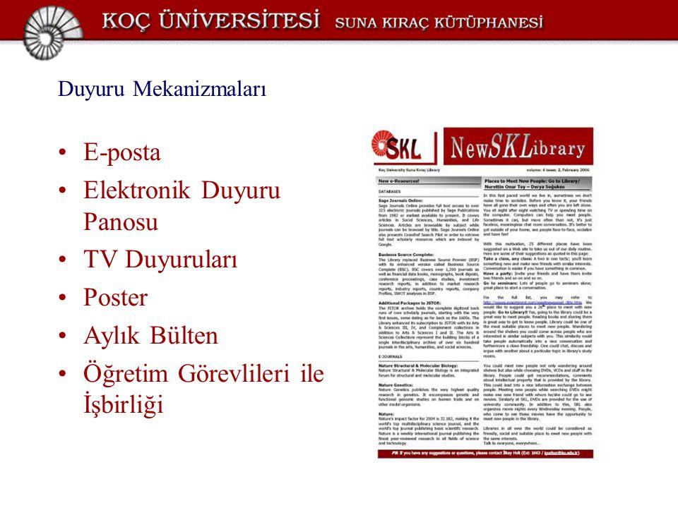 Duyuru Mekanizmaları E-posta Elektronik Duyuru Panosu TV Duyuruları Poster Aylık Bülten Öğretim Görevlileri ile İşbirliği