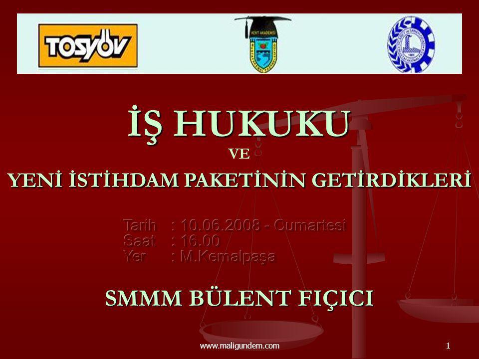 www.maligundem.com1 İŞ HUKUKU SMMM BÜLENT FIÇICI VE YENİ İSTİHDAM PAKETİNİN GETİRDİKLERİ