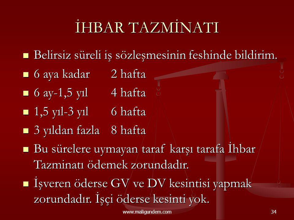www.maligundem.com34 İHBAR TAZMİNATI Belirsiz süreli iş sözleşmesinin feshinde bildirim. Belirsiz süreli iş sözleşmesinin feshinde bildirim. 6 aya kad