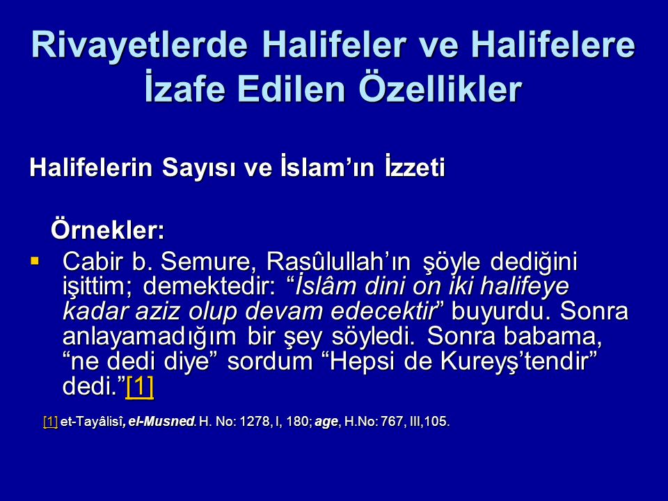 Rivayetlerde Halifeler ve Halifelere İzafe Edilen Özellikler Halifelerin Sayısı ve İslam'ın İzzeti Örnekler: Örnekler:  Cabir b. Semure, Rasûlullah'ı