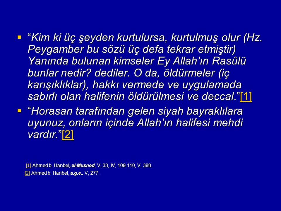 """ """"Kim ki üç şeyden kurtulursa, kurtulmuş olur (Hz. Peygamber bu sözü üç defa tekrar etmiştir) Yanında bulunan kimseler Ey Allah'ın Rasûlü bunlar nedi"""