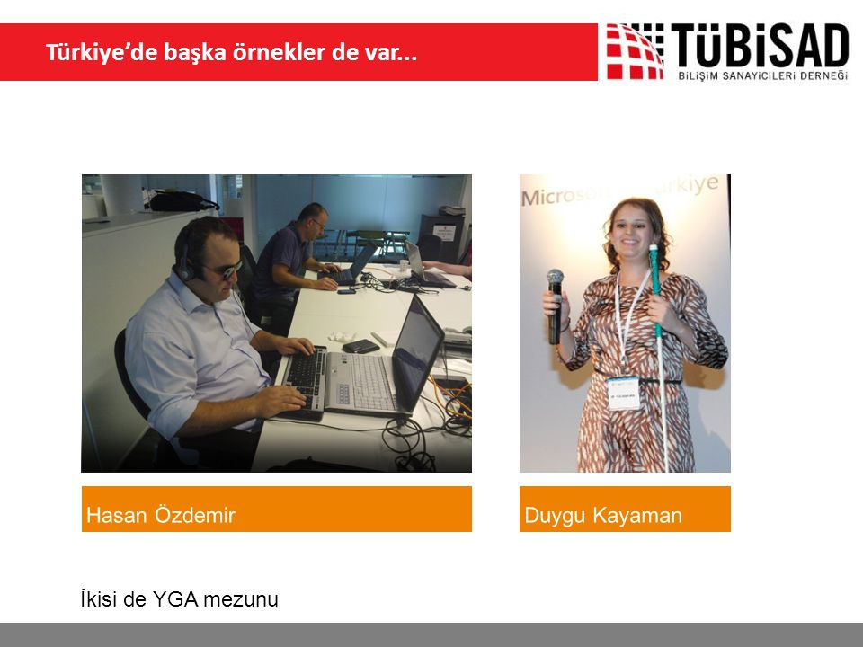 Türkiye'de başka örnekler de var... İkisi de YGA mezunu
