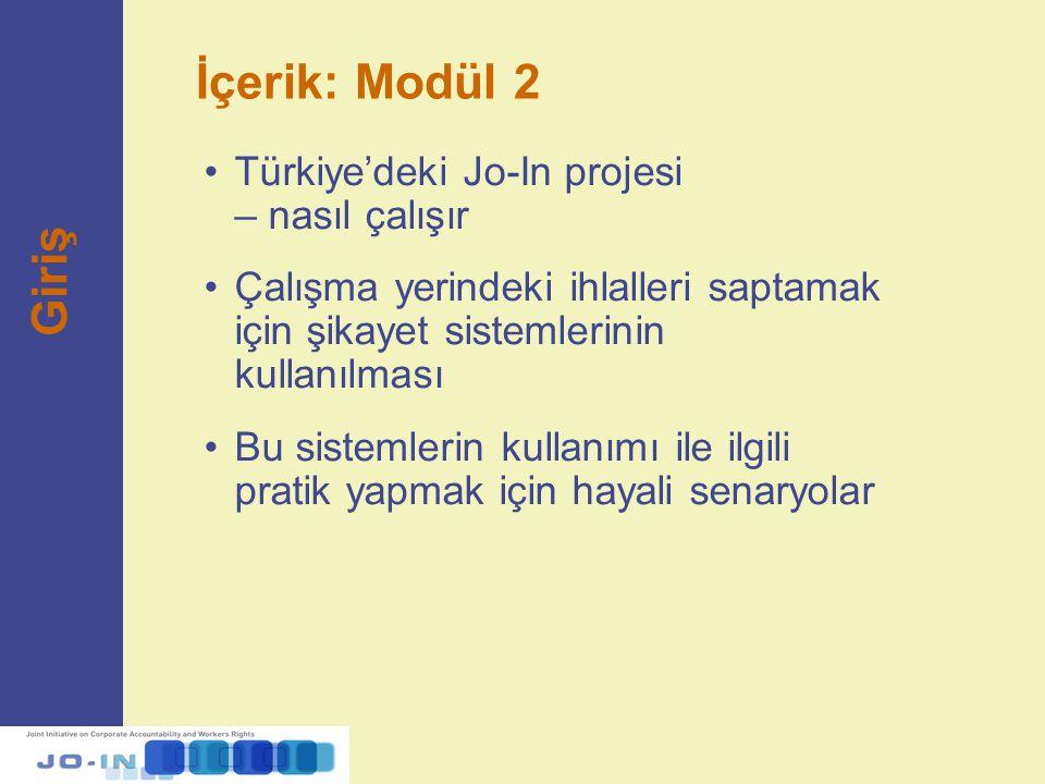 İçerik: Modül 2 Türkiye'deki Jo-In projesi – nasıl çalışır Çalışma yerindeki ihlalleri saptamak için şikayet sistemlerinin kullanılması Bu sistemlerin