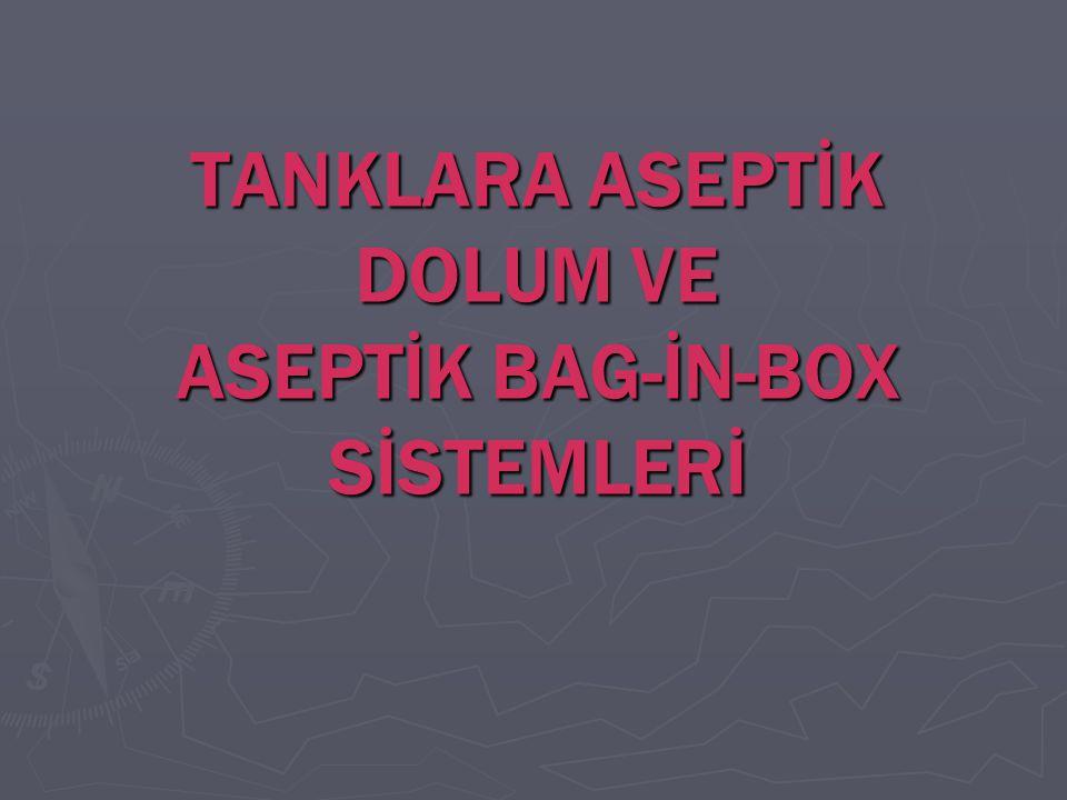 TANKLARA ASEPTİK DOLUM VE ASEPTİK BAG-İN-BOX SİSTEMLERİ