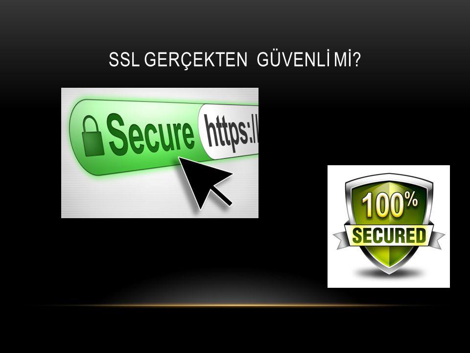 SSL GERÇEKTEN GÜVENLİ Mİ?