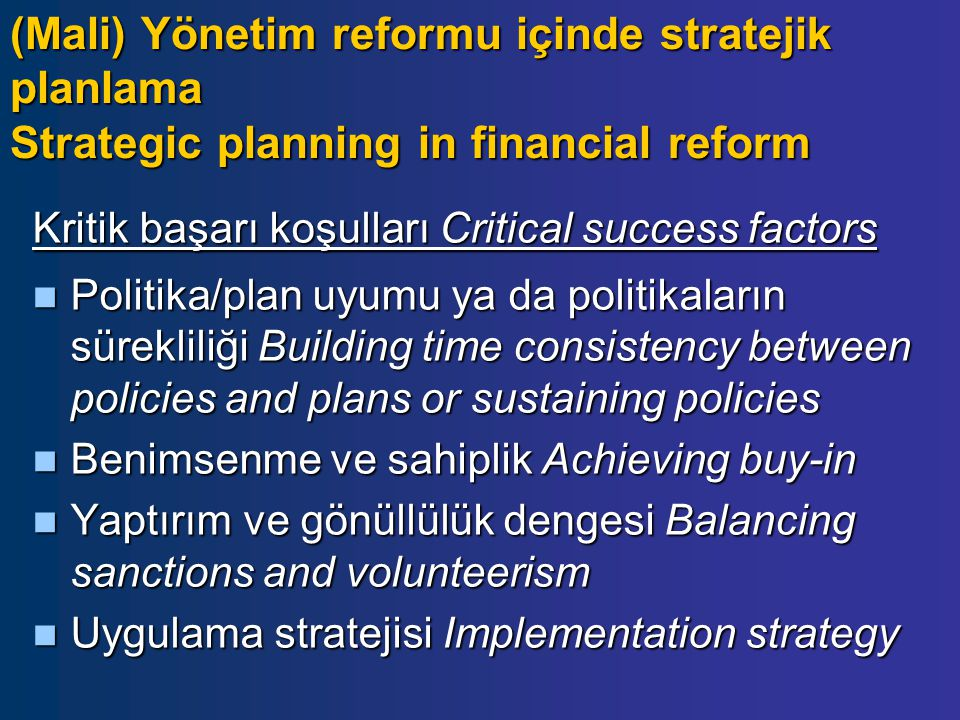 Kritik başarı koşulları Critical success factors Politika/plan uyumu ya da politikaların sürekliliği Building time consistency between policies and pl