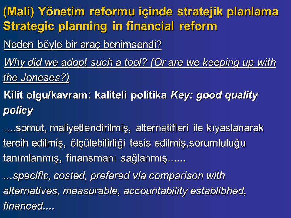 (Mali) Yönetim reformu içinde stratejik planlama Strategic planning in financial reform Neden böyle bir araç benimsendi.