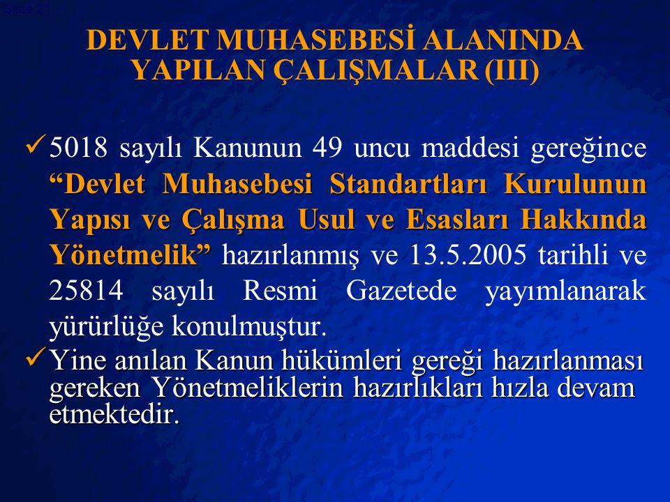 "© 2403 By Default! A Free sample background from www.powerpointbackgrounds.com Slide 21 DEVLET MUHASEBESİ ALANINDA YAPILAN ÇALIŞMALAR (III) ""Devlet Mu"
