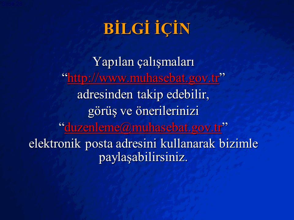 """© 2403 By Default! A Free sample background from www.powerpointbackgrounds.com Slide 28 BİLGİ İÇİN Yapılan çalışmaları """"http://www.muhasebat.gov.tr"""" h"""