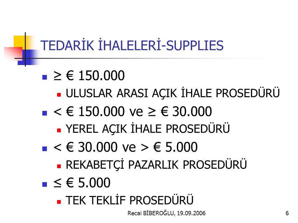 Recai BİBEROĞLU, 19.09.20067 TEK TEKLİF İHALE PROSEDÜRÜ- SİNGLE TENDER Belirlenen istekli teknik uygunluğu olan bir teklifi fiyat teklifiyle birlikte sunar.