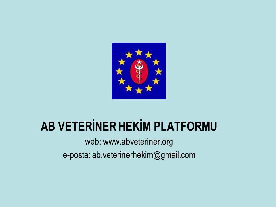 AB VETERİNER HEKİM PLATFORMU web: www.abveteriner.org e-posta: ab.veterinerhekim@gmail.com