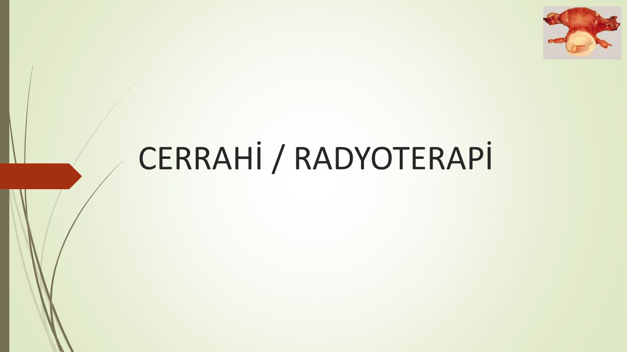 CERRAHİ / RADYOTERAPİ