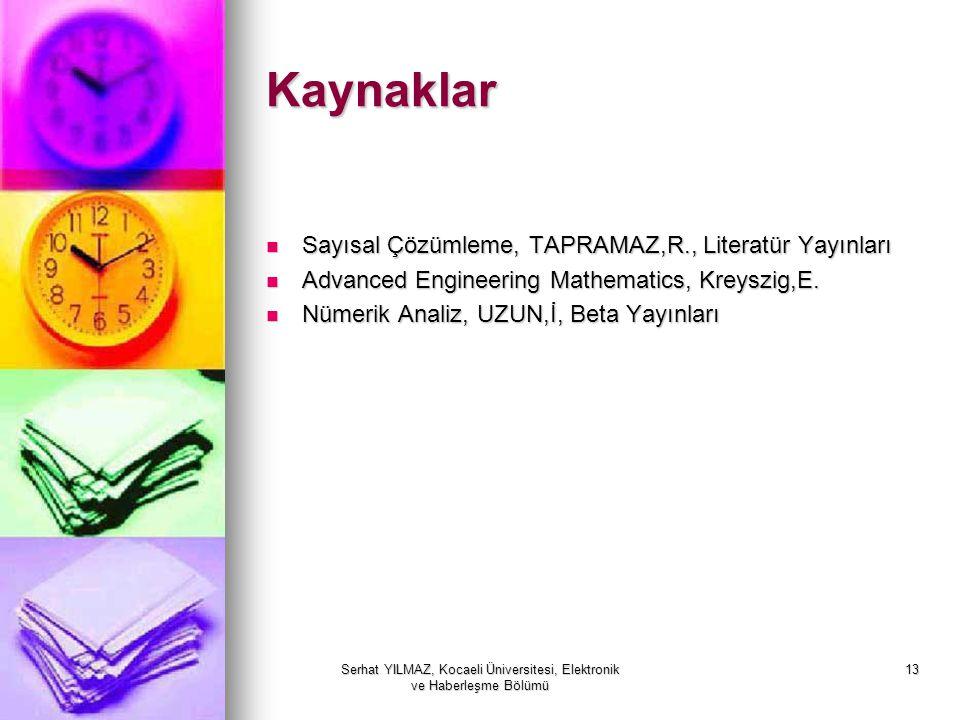 Serhat YILMAZ, Kocaeli Üniversitesi, Elektronik ve Haberleşme Bölümü 13 Kaynaklar Sayısal Çözümleme, TAPRAMAZ,R., Literatür Yayınları Sayısal Çözümlem