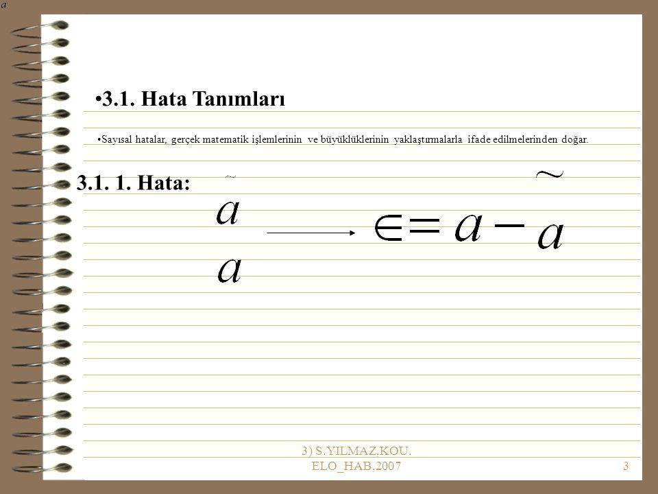3) S.YILMAZ,KOU.ELO_HAB,20074 3.1. 1. Bağıl Hata: 3.1.