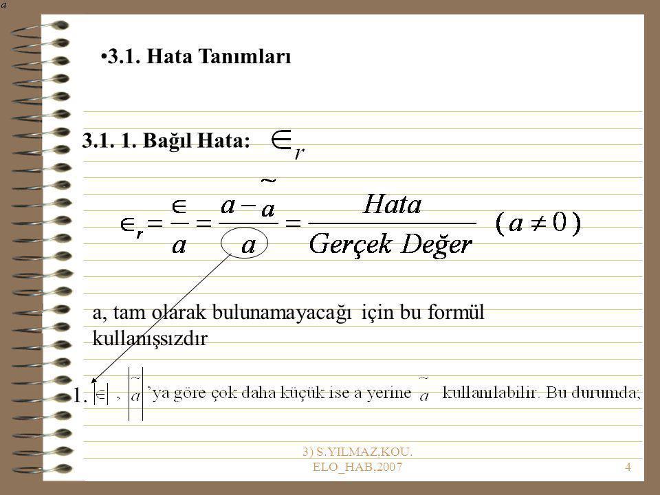 3) S.YILMAZ,KOU.ELO_HAB,20075 2. 3.1. 1. Bağıl Hata: 3.1.