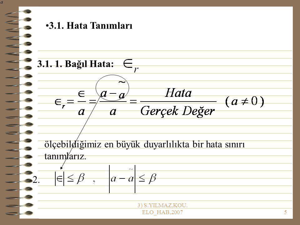 3) S.YILMAZ,KOU. ELO_HAB,20076 3.1.3. Yaklaşım Hatası: 3.1. Hata Tanımları