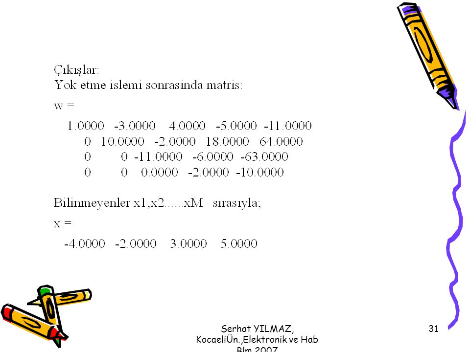 Serhat YILMAZ, KocaeliÜn.,Elektronik ve Hab Blm,2007 31