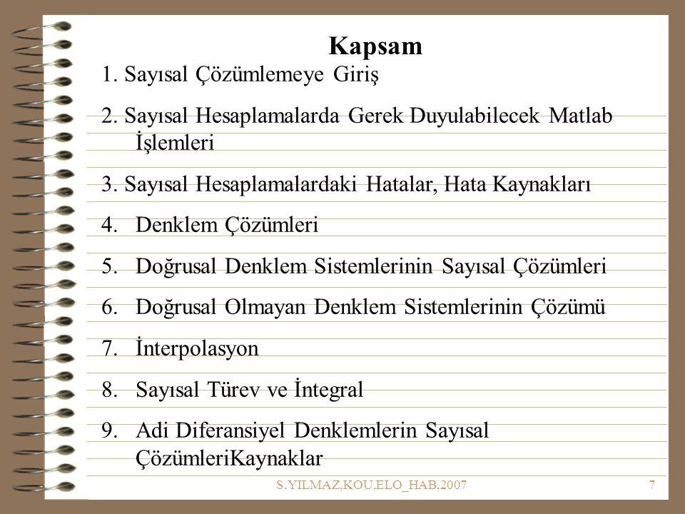 S.YILMAZ,KOU,ELO_HAB,20078 Kaynak Kitaplar 1.Neuman,E., Tutorial1,Getting Started with Matlab, S.