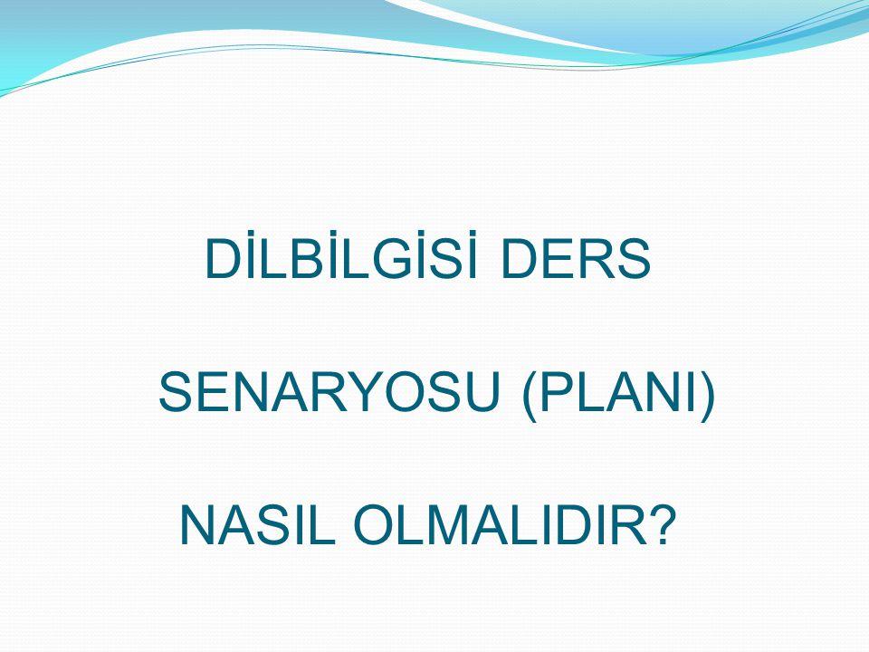 DERS SENARYOSU (PLANI) 1.Kullanımı – Tanım cümlesi 2.