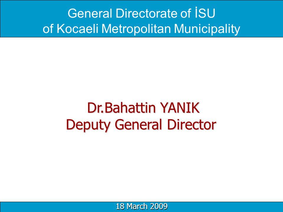 Dr.Bahattin YANIK Deputy General Director Dr.Bahattin YANIK Deputy General Director General Directorate of İSU of Kocaeli Metropolitan Municipality 18