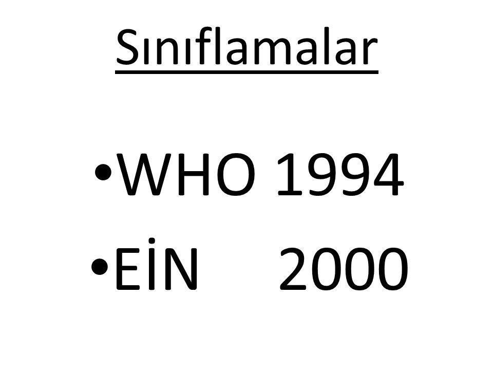 Sınıflamalar WHO 1994 EİN 2000
