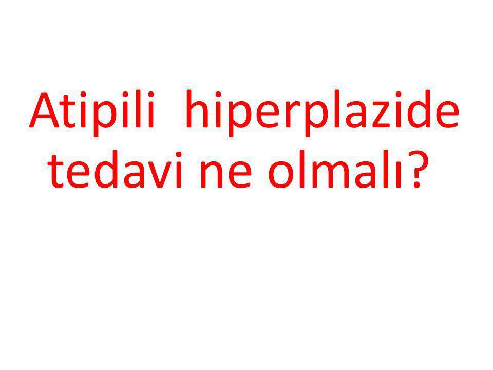 Atipili hiperplazide tedavi ne olmalı?