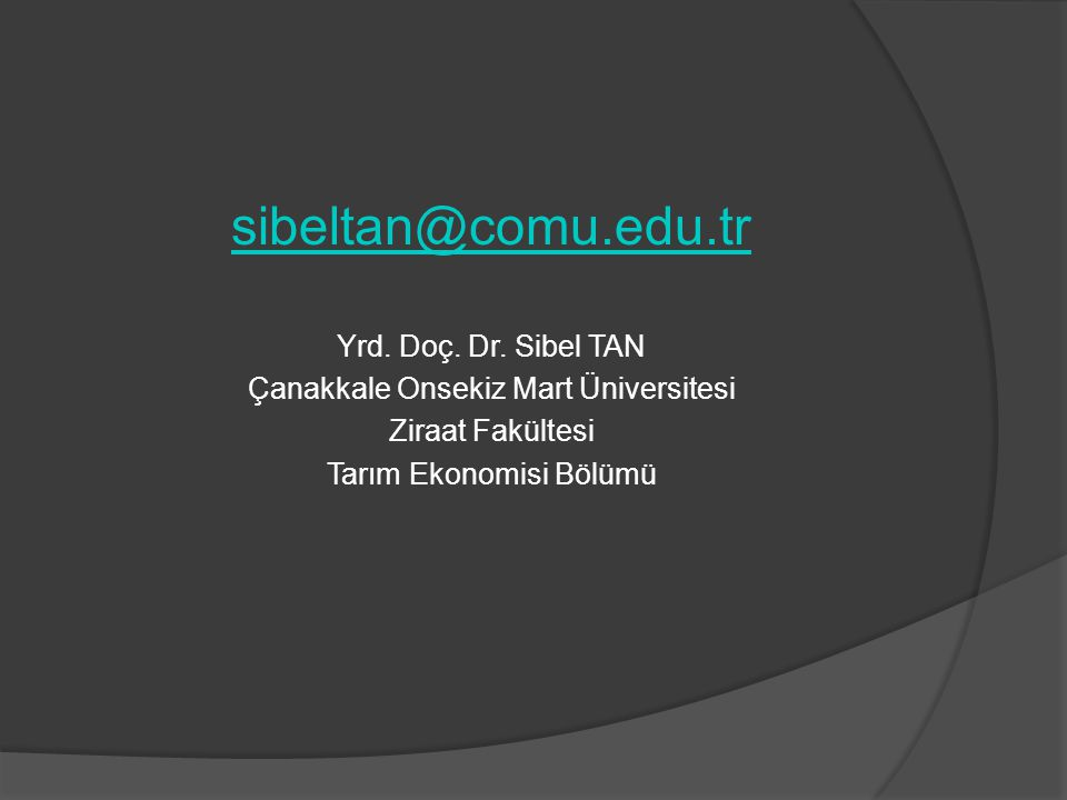 sibeltan@comu.edu.tr Yrd. Doç. Dr.