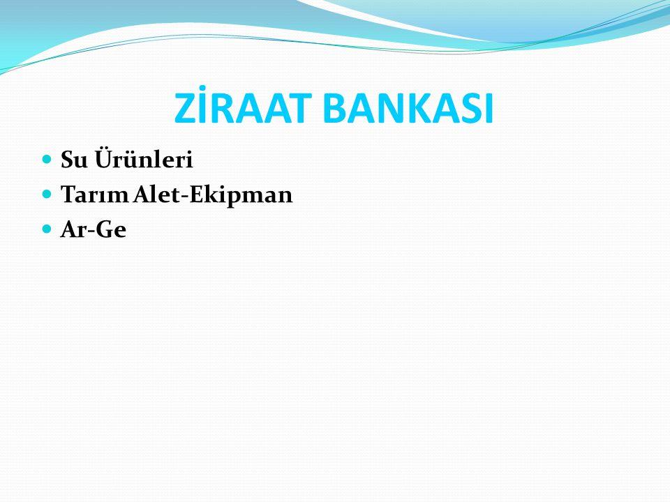 ZİRAAT BANKASI Su Ürünleri Tarım Alet-Ekipman Ar-Ge