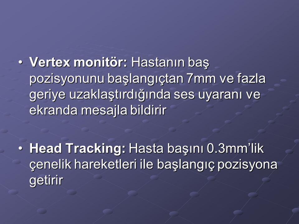 Vertex monitör: Hastanın baş pozisyonunu başlangıçtan 7mm ve fazla geriye uzaklaştırdığında ses uyaranı ve ekranda mesajla bildirirVertex monitör: Has