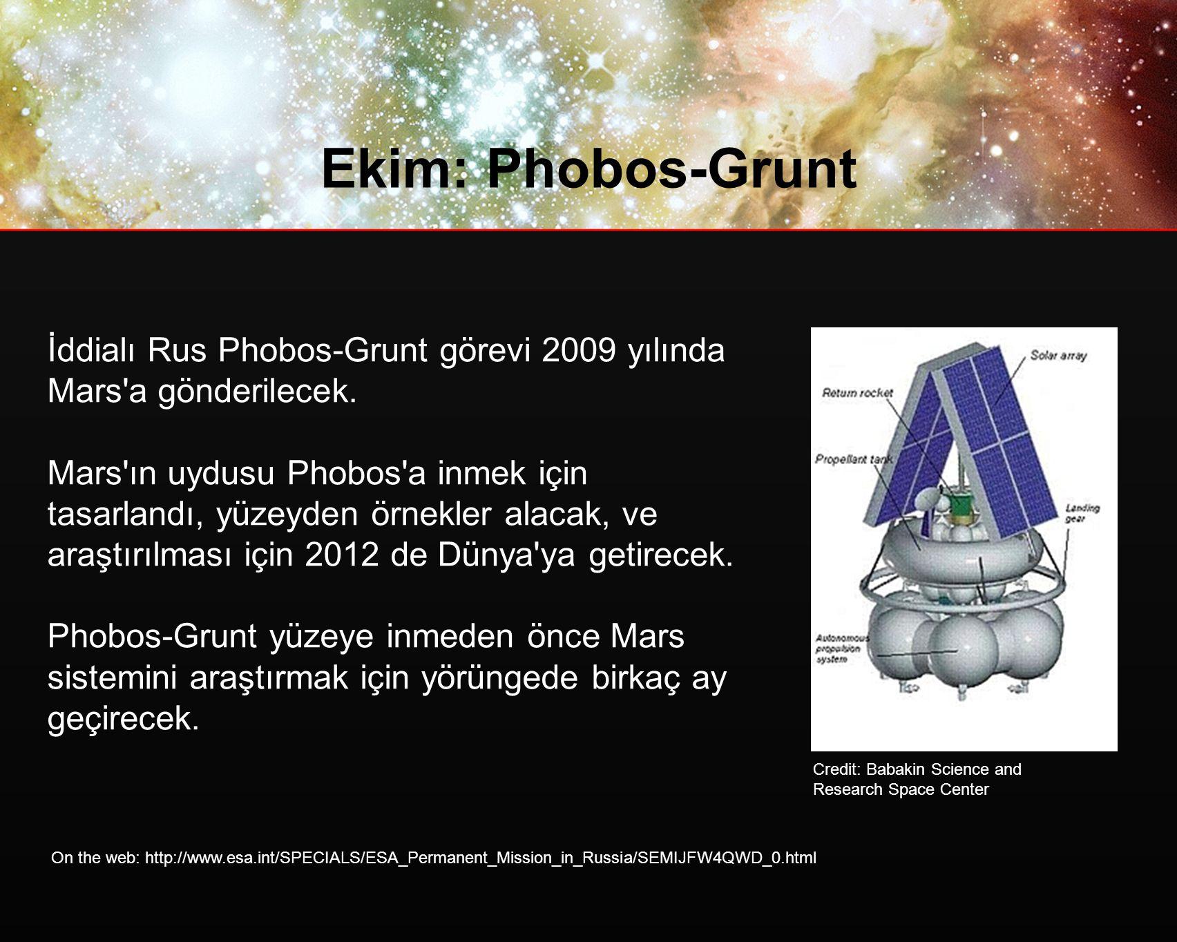 Ekim: Phobos-Grunt İddialı Rus Phobos-Grunt görevi 2009 yılında Mars a gönderilecek.
