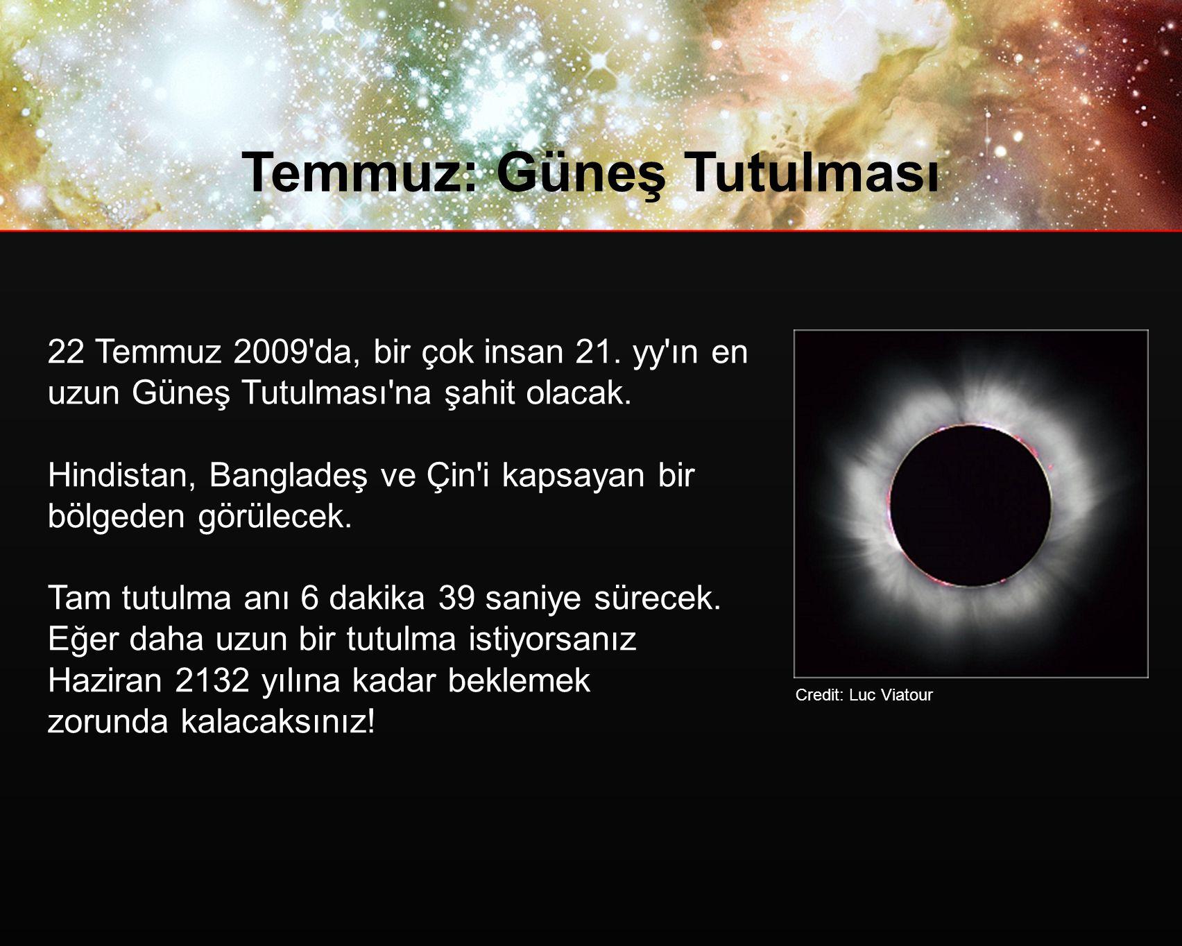Temmuz: Güneş Tutulması 22 Temmuz 2009 da, bir çok insan 21.