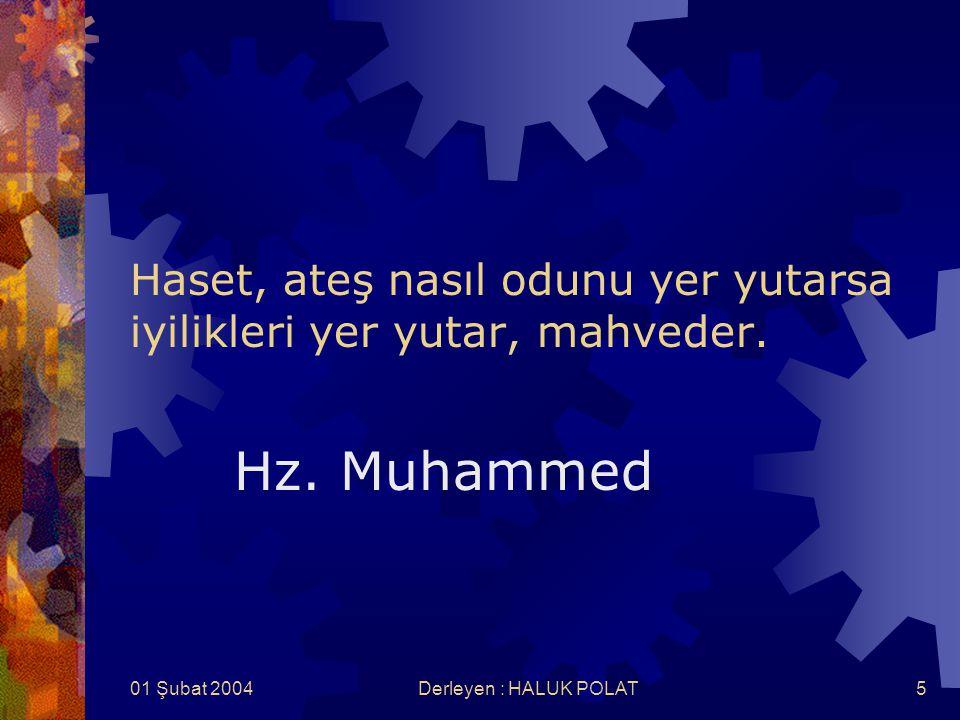 01 Şubat 2004Derleyen : HALUK POLAT26 Cahiller cesur olurlar. Hz. Muhammed