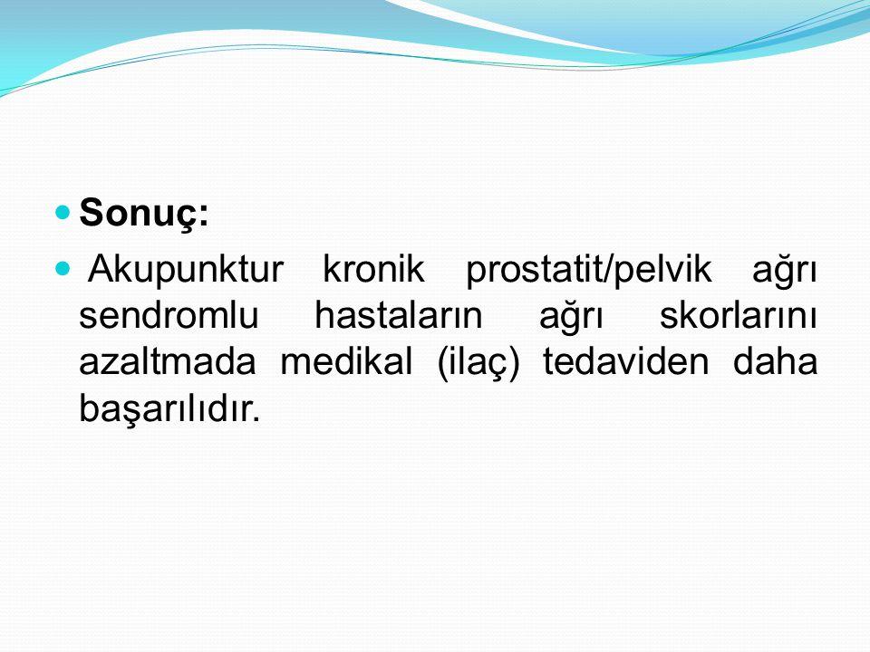 Sonuç: Akupunktur kronik prostatit/pelvik ağrı sendromlu hastaların ağrı skorlarını azaltmada medikal (ilaç) tedaviden daha başarılıdır.