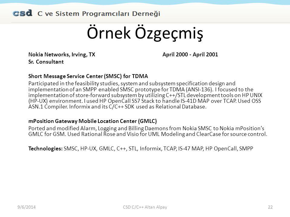 Örnek Özgeçmiş Nokia Networks, Irving, TXApril 2000 - April 2001 Sr. Consultant Short Message Service Center (SMSC) for TDMA Participated in the feasi