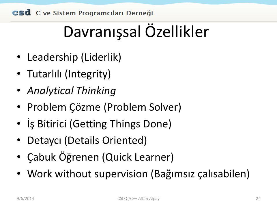 Davranışsal Özellikler Leadership (Liderlik) Tutarlılı (Integrity) Analytical Thinking Problem Çözme (Problem Solver) İş Bitirici (Getting Things Done
